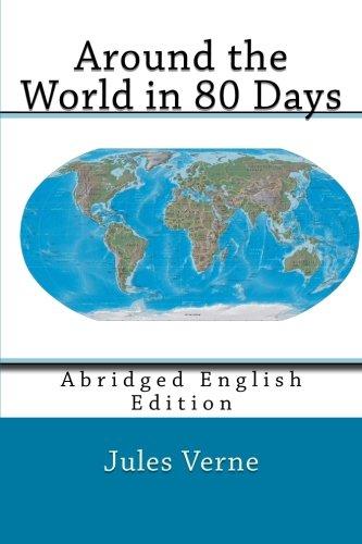 Around The World In 80 Days: Abridged English Edition