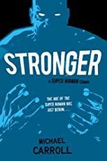 Stronger: A Super Human Clash