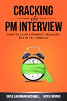 Cracking the PM Interview: How to Land a Product Manager Job in Technology (English Edition)