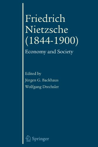 Friedrich Nietzsche (1844-1900): Economy and Society (The European Heritage in Economics and the Social Sciences)