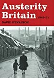 David Kynaston Austerity Britain 1945-1951