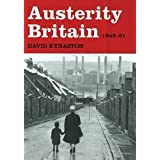 Austerity Britain 1945-1951by David Kynaston