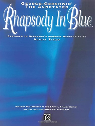 the-george-gershwin-the-annotated-rhapsody-in-blue-restored-to-gershwins-original-manuscript-by-alic