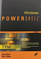 Windows PowerShell: TFM, 4th Edition