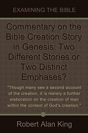 the two stories of creation in the book of genesis Start studying religion genesis flashcards learn vocabulary,  it means book of moses  there are two creation stories because there are so many oral sources.