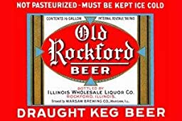 Paper poster printed on 20 x 30 stock. Old Rockford Beer