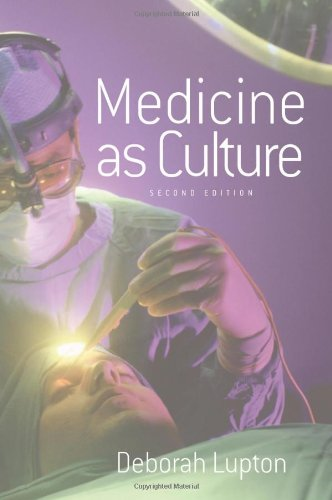 Medicine as Culture: Illness, Disease and the Body in...
