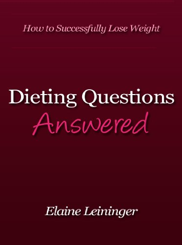 Dieting Questions Answered - How to Successfully Lose Weight