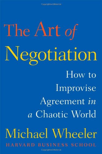 The Art of Negotiation: How to Improvise Agreement in a Chaotic World PDF