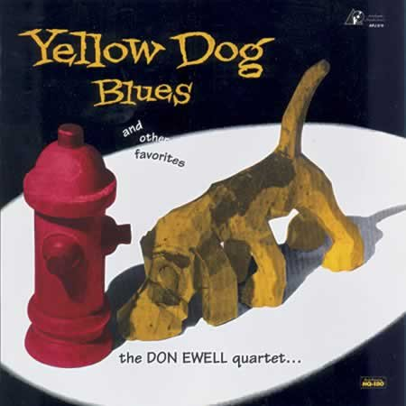 Yellow Dog Blues and other favorites - The Don Ewell Quartet by Trumpet Nappy Trottier, Piano Don Ewell, Guitar Marty Grosz and Bass Earl Murphy