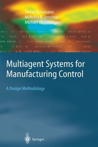 Multiagent Systems for Manufacturing Control: A Design Methodology (Springer Series on Agent Technology) [Bussmann, Stefan - Jennings, Nicolas R. - Wooldridge, Michael] (Tapa Blanda)