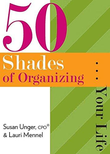 50 Shades of Organizing...Your Life