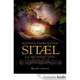 Sitael: La seconda vita: 1 (Rizzoli Narrativa italiana)