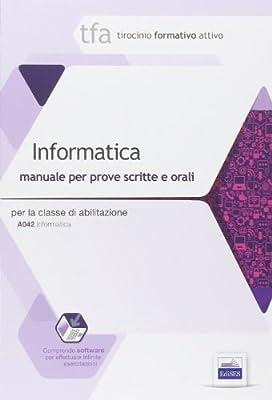 23 TFA. Informatica per la classe A042. Manuale per le prove scritte e orali. Con software di simulazione