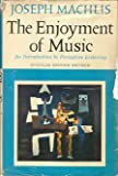 The enjoyment of music :  an introduction to perceptive listening /