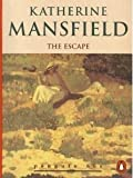 'ESCAPE, THE (PENGUIN 60S S)' (0146000617) by KATHERINE MANSFIELD