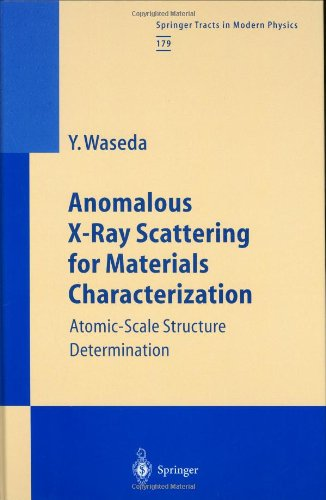Anomalous X-Ray Scattering For Materials Characterization: Atomic-Scale Structure Determination (Springer Tracts In Modern Physics)