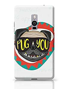 PosterGuy OnePlus Two Case Cover - Pug You | Designed by: Project Kalakari