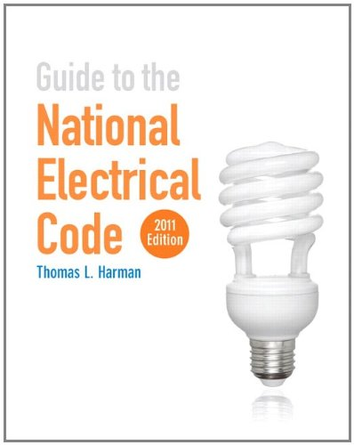 Guide to the National Electrical Code 2011 Edition - Prentice Hall - 013212162X - ISBN:013212162X