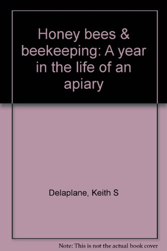 Honey bees & beekeeping: A year in the life of an apiary PDF