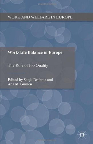 Work-Life Balance in Europe: The Role of Job Quality (Work and Welfare in Europe)