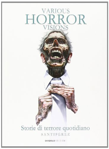 Various horror visions. Storie di terrore quotidiano