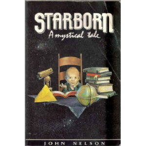Starborn : A Mystical Tale, John Nelson