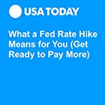 What a Fed Rate Hike Means for You (Get Ready to Pay More) | Paul Davidson