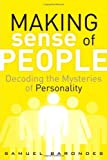 Making Sense of People: Decoding the Mysteries of Personality (FT Press Science) by Barondes, Samuel (2011) Hardcover