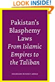 Pakistan's Blasphemy Laws: From Islamic Empires to the Taliban