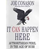img - for It Can Happen Here: Authoritarian Peril in the Age of Bush (Paperback) - Common book / textbook / text book