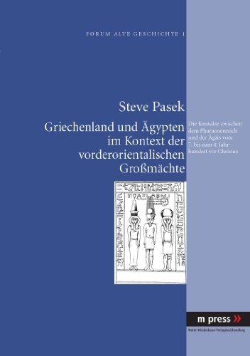 Griechenland und Ägypten im Kontext der vorderorientalischen Großmächte: Die Kontakte zwischen dem Pharaonenreich und