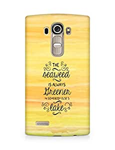 AMEZ seawead is greener in others lake Back Cover For LG G4