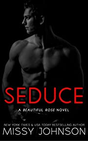 Seduce (Beautiful Rose Book 1)