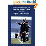 Die Trainingsphilosophie von Louis van Gaal und den Ajax-Trainern