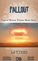Fallout: Digital Horror Fiction Short Story (digital Fiction Short Story)