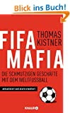 Fifa-Mafia: Die schmutzigen Gesch�fte mit dem Weltfu�ball