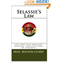 Selassie' s Law: 1931 and 1955 (Revised) Imperial Constitunions of Ethiopia