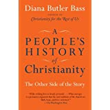 A People&#39;s History Of Christianity: The Other Side of the Storyby Diana Bass