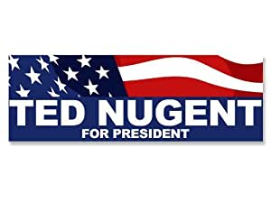 Ted Nugent For President Bumper Sticker