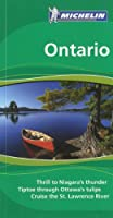 Michelin Travel Guide Ontario: Thrill to Niagara's Thunder; Tiptoe Through Ottawa's Tulips; Cruise the St. Lawrence River
