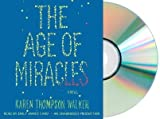 The Age of Miracles by Karen Thompson Walker [Audiobook, Unabridged]
