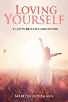Loving Yourself: Clarity Release Connection Weight Release