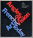 Angles of vision: French art today : 1986 Exxon international exhibition (0892070587) by Dennison, Lisa