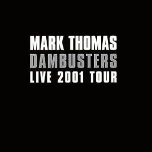 Dambusters | [Mark Thomas]