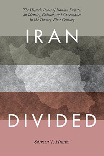 Irán divide: Las raíces históricas del iraníes Debates sobre la identidad, la cultura y el gobierno en el siglo XXI