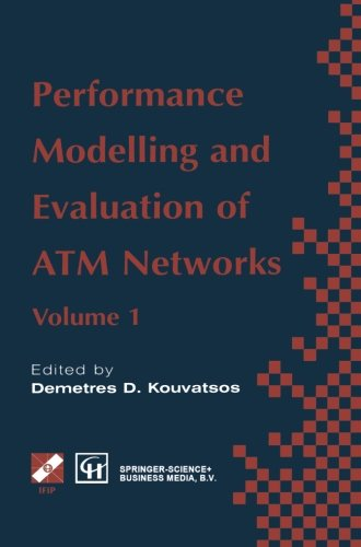 Performance Modelling and Evaluation of ATM Networks: 1 (IFIP Advances in Information and Communication Technology)