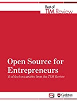 Open Source for Entrepreneurs: Best of TIM Review Front Cover