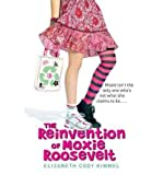 img - for [(The Reinvention of Moxie Roosevelt )] [Author: Elizabeth Cody Kimmel] [Jun-2011] book / textbook / text book