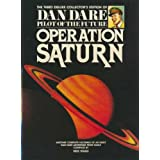 Dan Dare Pilot of the Future: Operation Saturn: Operation Saturn Vol 3by Mike Higgs